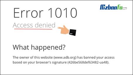 ارور 1010: The owner of this website has banned your access based on your browser's signature