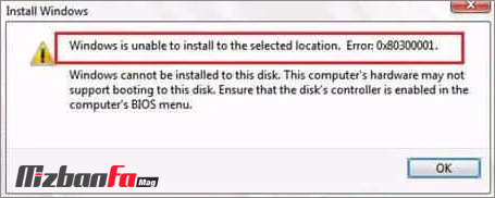 ارور Windows is unable to install to the selected location. Error: 0x80300001