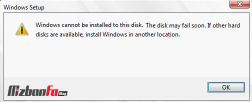 ارور Windows cannot be installed to this disk. The disk may fail soon. If other hard disks are available, install Windows in another location
